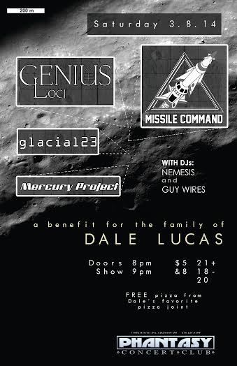 BENEFIT FOR THE FAMILY OF  DALE LUCAS feat. The bands… MERCURY PROJECT / MISSILE COMMAND / GENIUS lOCI/ DJ'S NEMESIS AND GUY WIRES SPINNING BETWEEN SETS