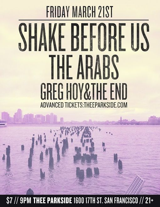 Shake Before Us, The Arabs, Greg Hoy & The End