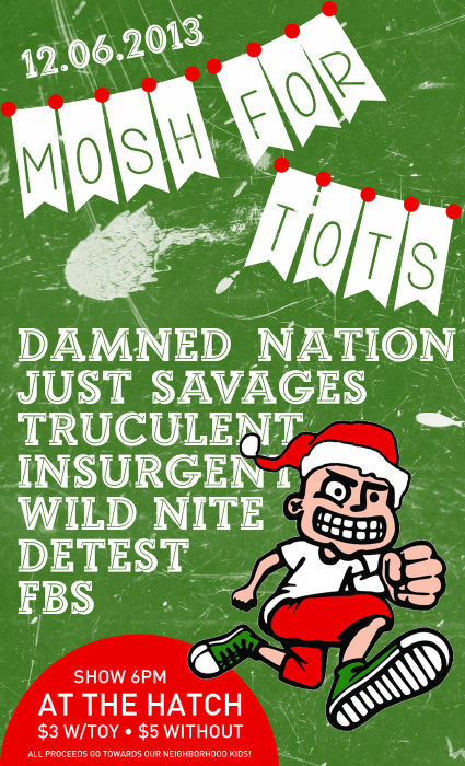 MOSH FOR TOTS! Damned Nation / Just Savages / Truculent / Insurgent / Wild Nite / Detest / FBS