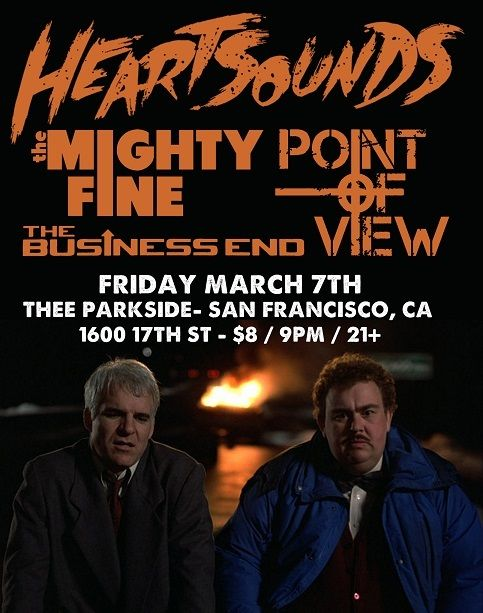 Heartsounds, The Mighty Fine, Point Of View, The Business End