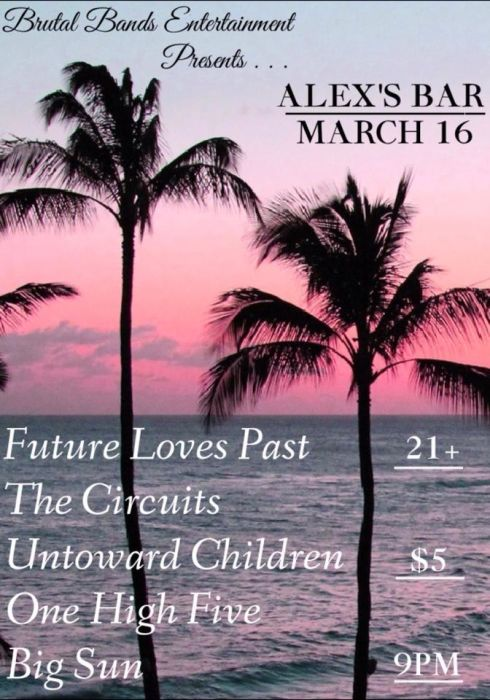 THE CIRCUITS, FUTURE LOVES PAST, UNTOWARD CHILDREN, BIG SUN, ONE HIGH FIVE