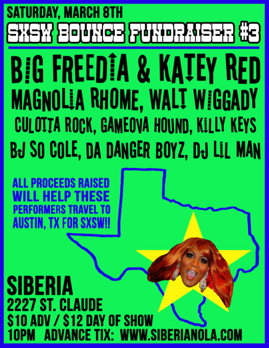 SXSW Bounce Fundraiser #3 | BIG FREEDIA!!! | Katey Red | Magnolia Rhome | Walt Wiggady | Culotta Rock | Gameova Hound | Killy Keys | BJ So Cole | Danger Boyz | DJ Lil Man