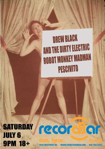 Drew Black & The Dirty Electric * Robot Monkey Madman * Pescivito