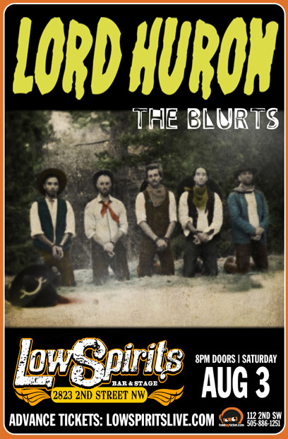 Lord Huron * The Blurts