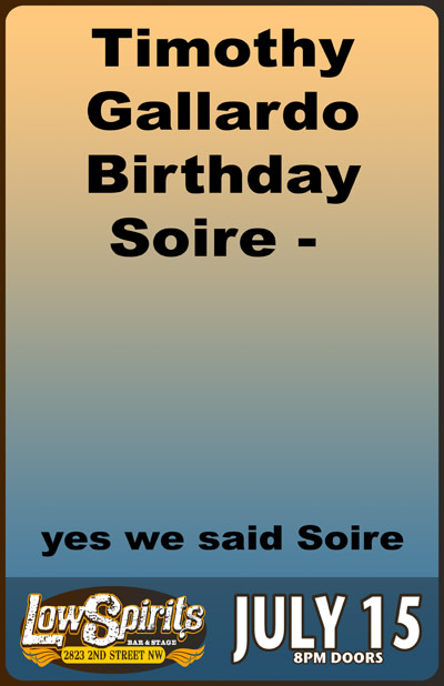 Timothy Gallardo Birthday Soire - yes we said Soire