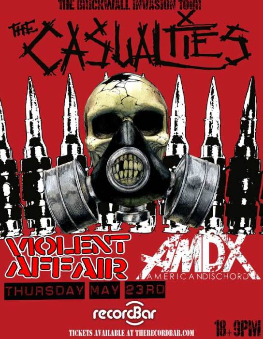The Casualties * Violent Affair * American Dischord * U.S. Americans