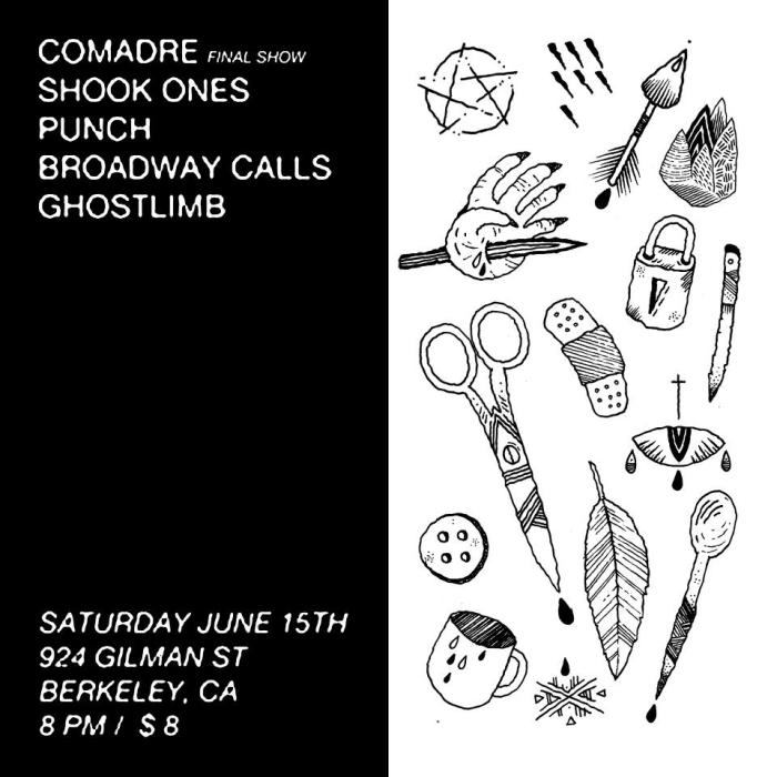 Comadre (last show), Shook Ones, Punch, Broadway Calls, Ghostlimb