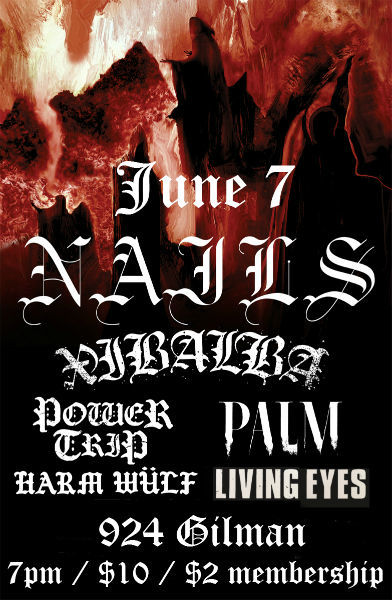 NAILS Record Release Show w/ Xibalba, Power Trip, Palm, Harm Wülf, Living Eyes