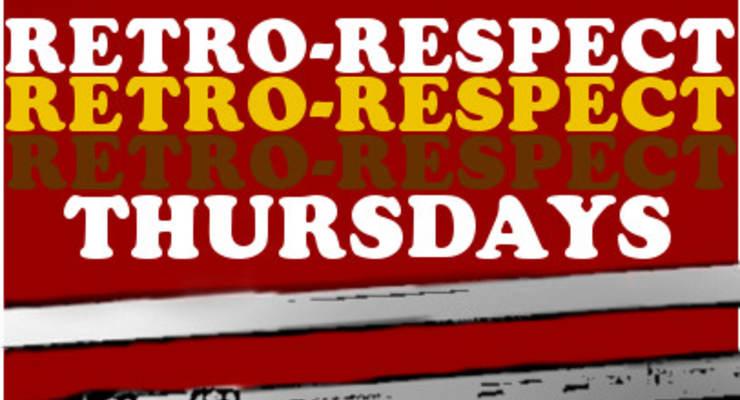 Retro-Respect Thursdays