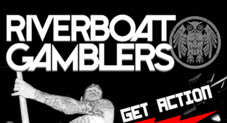 Riverboat Gamblers * Get Action * Russian Girlfriends * Timestable