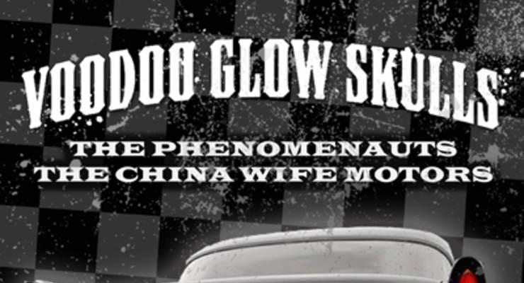 Voodoo Glow Skulls * The Phenomenauts * The China Wife Motors