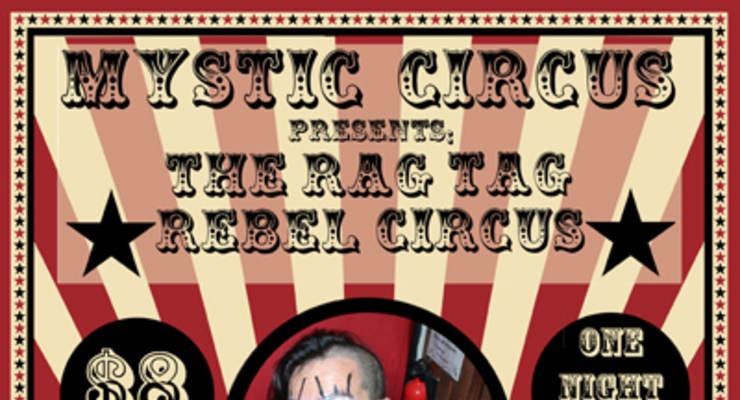 Mystic Circus Presents: The Rag Tag Rebel Circus