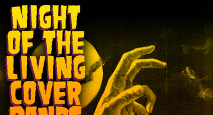 Night Of The Living Cover Bands!!