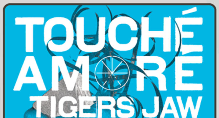 Touche Amore * Tigers Jaw * DADS