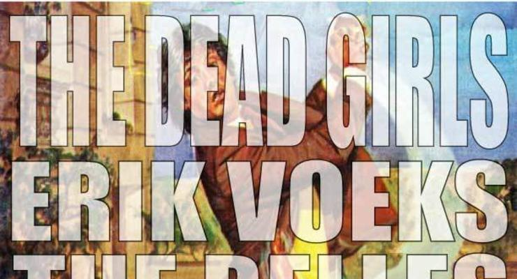 Dead Girls * Erik Voeks * The Belles * North of Grand