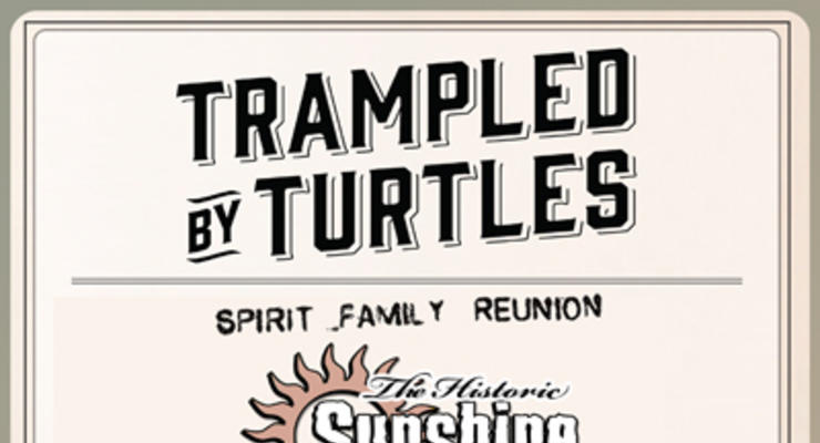 Trampled By Turtles * Spirit Family Reunion