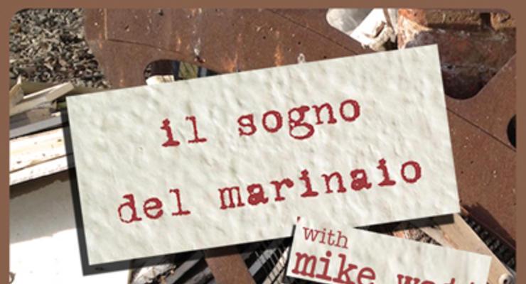 il sogno del marinaio (with mike watt)