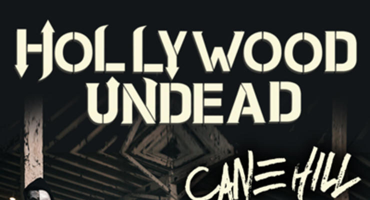 Hollywood Undead * Cane Hill
