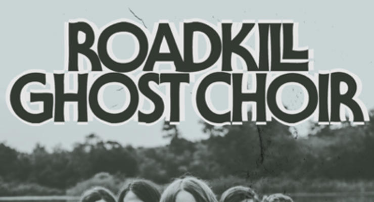 Roadkill Ghost Choir