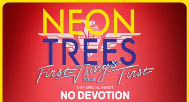 *** CANCELED *** Neon Trees * No Devotion * The Moth and The Flame