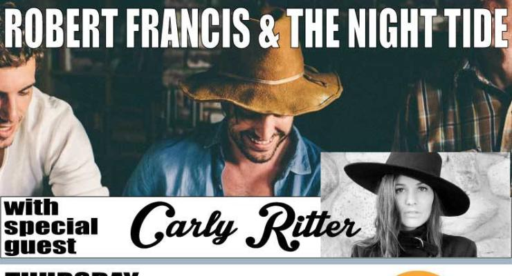 Robert Francis & The Night Tide * Carly Ritter