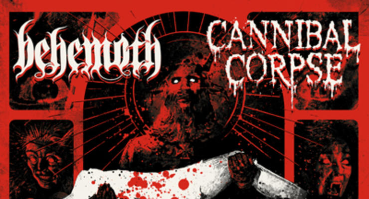 Behemoth * Cannibal Corpse