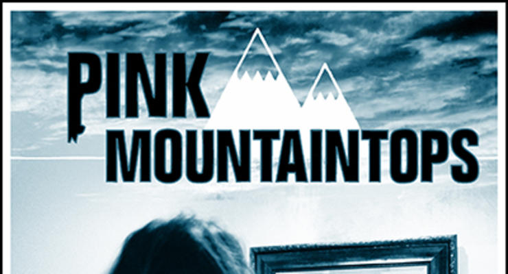 Pink Mountaintops * Elevator Boys * YOU