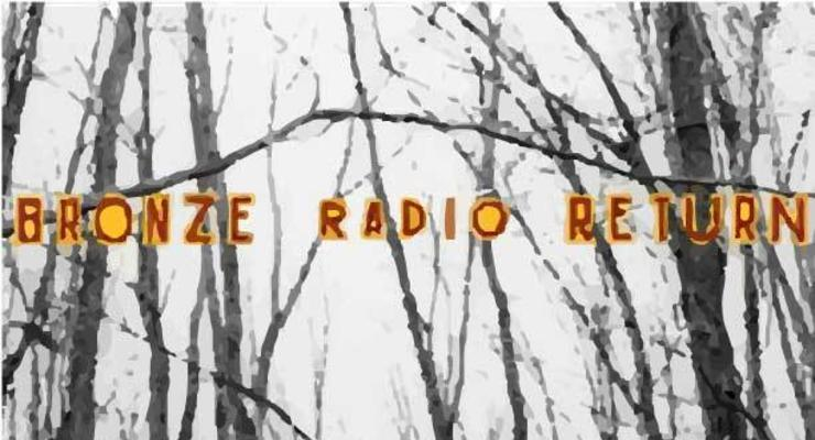 Bronze Radio Return * Hey Monea