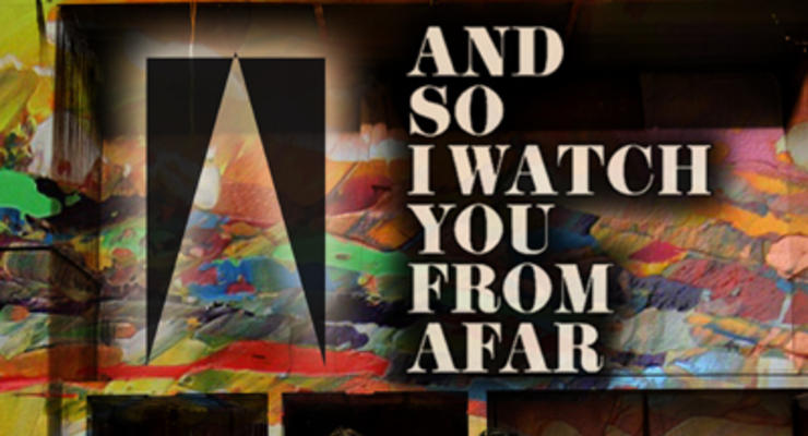 And So I Watch You From Afar * Mylets * Blis.