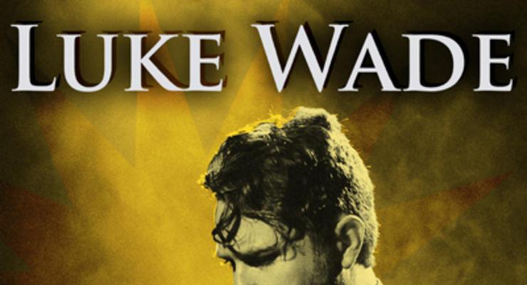 Luke Wade * No Dry County