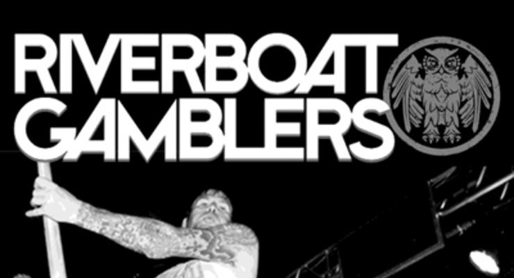 Riverboat Gamblers * Get Action * Russian Girlfriends