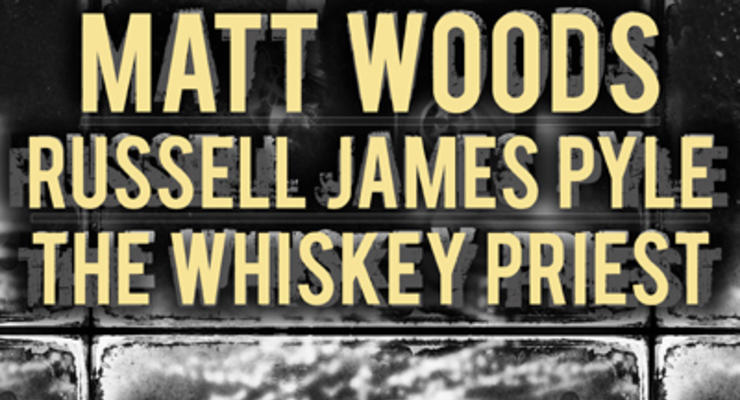 Matt Woods * Russell James Pyle * The Whiskey Priest