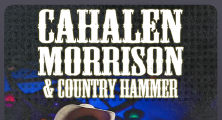 Cahalen Morrison and Country Hammer * The Gregg Daigle Band