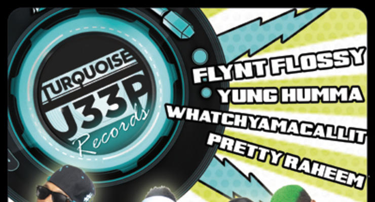 Turquoise Jeep! Flynt Flossy * Yung Humma * Whatchyamcallit * Pretty Raheem * Yip Deceiver