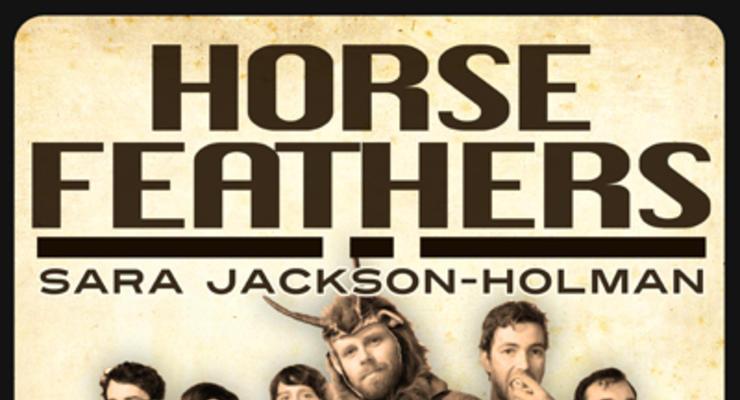 Horse Feathers * Sara Jackson-Holman