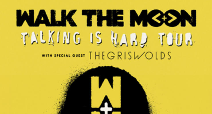 Walk The Moon * The Griswolds