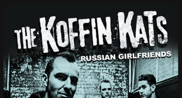 Koffin Kats * Russian Girlfriends