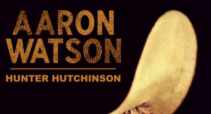 Aaron Watson * Hunter Hutchinson