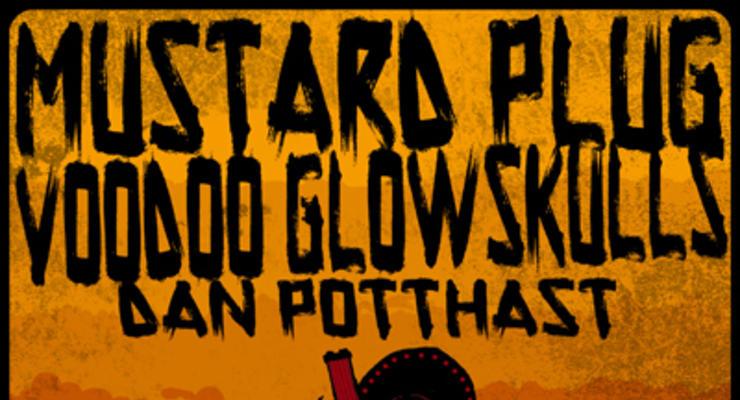 Voodoo Glow Skulls * Mustard Plug * Dan Potthast