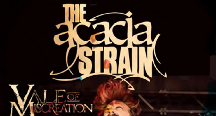 The Acacia Strain * Vale Of Miscreation * Follow The Call * Divide The Foundation * Burden Of The Dead