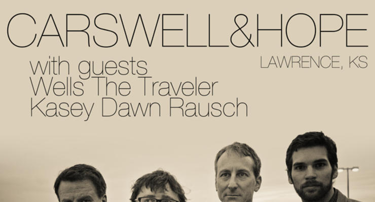 Carswell & Hope * Wells The Traveller * Kasey Dawn Rausch
