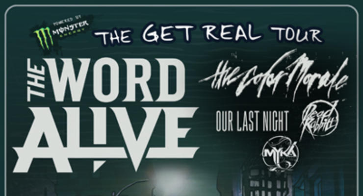 The Word Alive * The Color Morale * Our Last Night * Dead Rabbits * Myka, Relocate