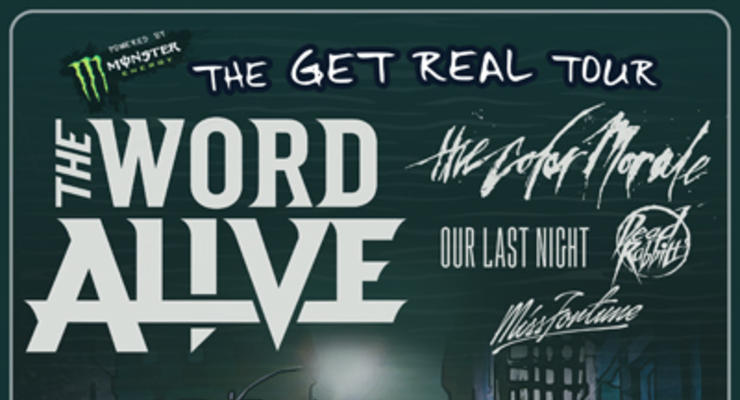 The Word Alive * The Color Morale * Our Last Night * Dead Rabbits * Miss Fortune